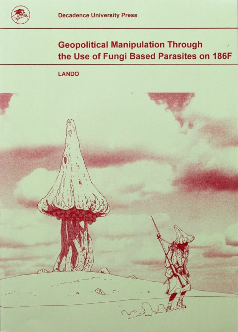 Geopolitical Manipulation Through the Use of Fungi-Based Parasites on 186F